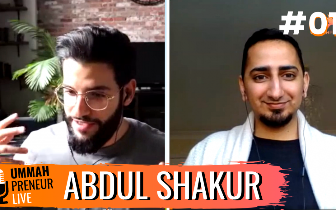 The Power Of Personal Branding & Building Communities w/ Abdul Shakur | Ummahpreneur Live Podcast #1
