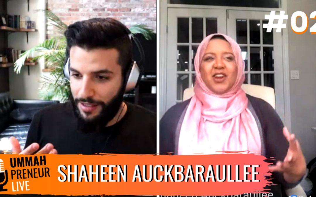 How To Get & Stay Motivated w/ Shaheen Auckbaraullee | Ummahpreneur Live Podcast #2
