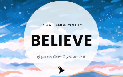 I Challenge You To Believe In Yourself