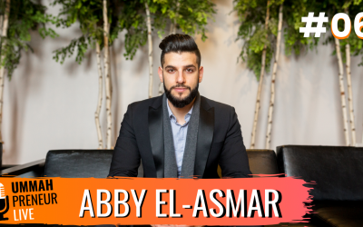 From College Dropout To Serial Entrepreneur w/ Abby El-Asmar | Ummahpreneur Live Podcast #6