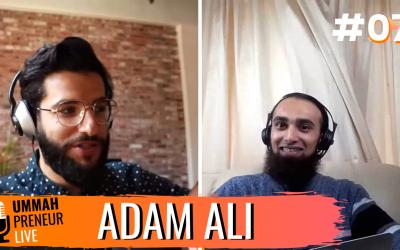 Pursuing Your Passion & Building A Fanbase w/ Adam Ali | Ummahpreneur Live Podcast #7