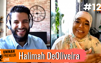 Empowering Women In Faith And Business w/ Halimah DeOliveira | Ummahpreneur Live Podcast #12