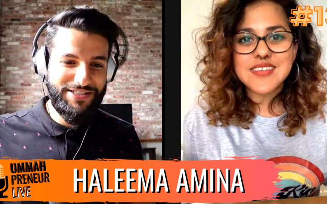 Importance Of Mental Health In Islam & Entrepreneurship w/ Haleema Amina | Ummahpreneur Live Podcast #13