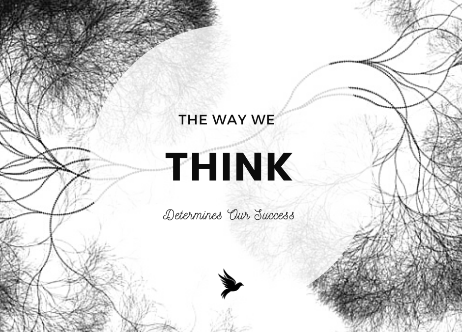 The Way We Think Determines Our Success