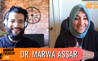 A Path To Spiritual, Psychological, & Personal Growth w/ Dr. Marwa Assar | Ummahpreneur Live Podcast #23