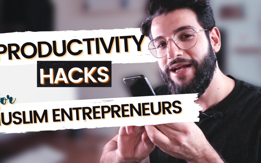My 5 BEST Productivity Hacks For Muslim Entrepreneurs