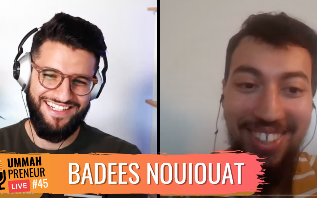 Entrepreneurship, Community & Being An Author w/ Badees Nouiouat