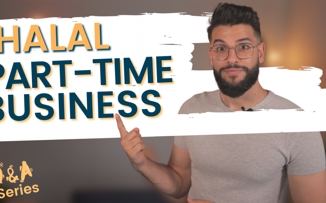 Is It Possible To Start A Halal Online Business Part-Time?