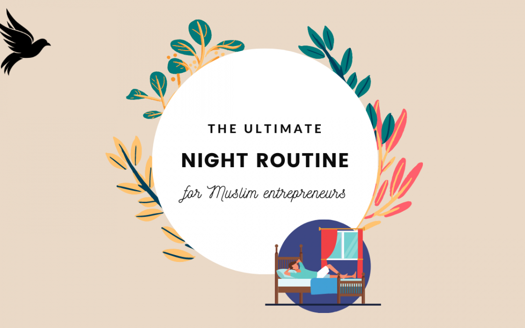 The Ultimate Night Routine For Muslim Entrepreneurs