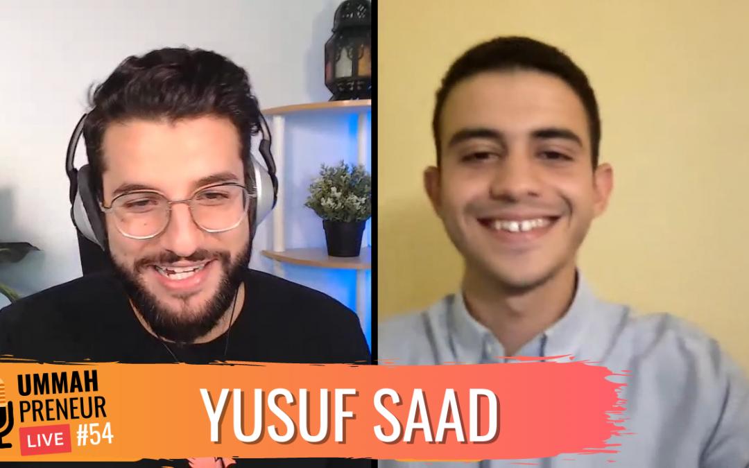 Freelancing, Success Mindset, and Ummahpreneur w/ Yusuf Saad